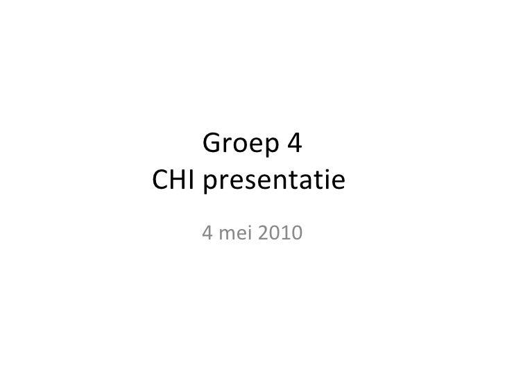 Groep 4 CHI presentatie  4 mei 2010