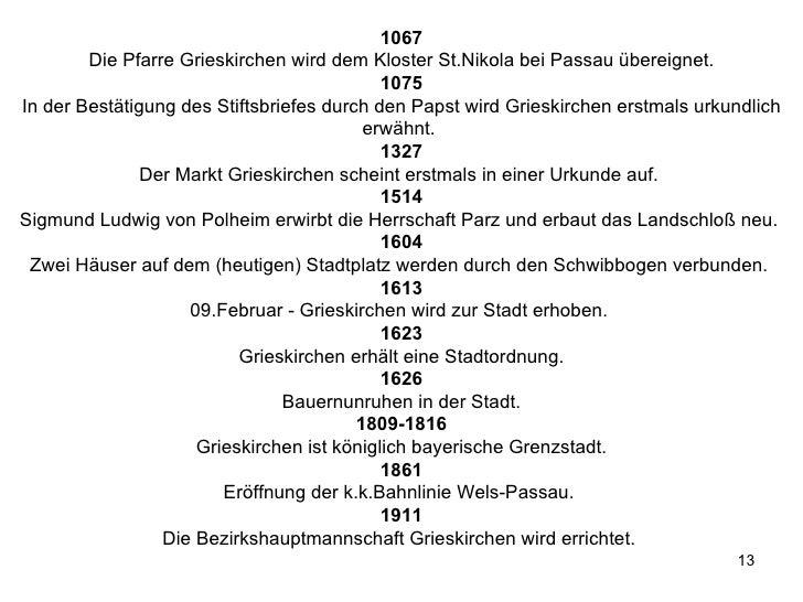 1067 Die Pfarre Grieskirchen wird dem Kloster St.Nikola bei Passau übereignet. 1075 In der Bestätigung des Stiftsbriefes d...