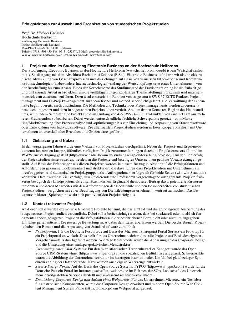 Erfolgsfaktoren zur Auswahl und Organisation von studentischen ProjektstudienProf. Dr. Michael GröschelHochschule Heilbron...
