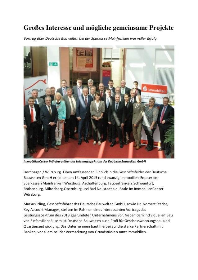 Großes Interesse und mögliche gemeinsame Projekte Vortrag über Deutsche Bauwelten bei der Sparkasse Mainfranken war voller...