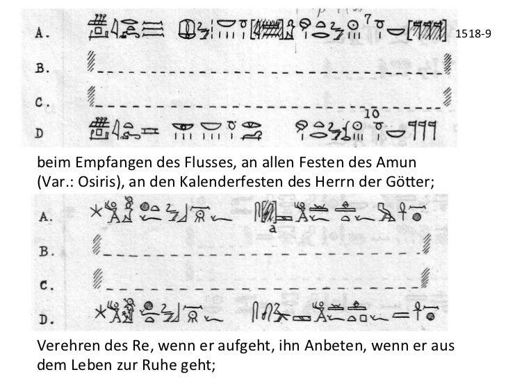 1518-‐9 beim Empfangen des Flusses, an allen Festen des Amun  (Var.: Osiris), an den Kalend...