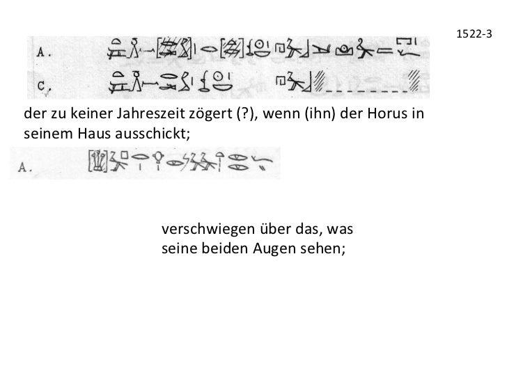 1522-‐3 der zu keiner Jahreszeit zögert (?), wenn (ihn) der Horus in seinem Haus ausschickt;...