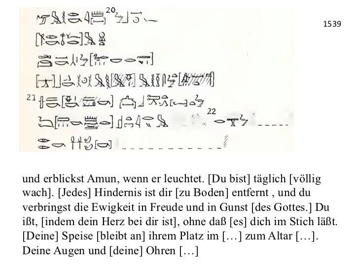 1539 und erblickst Amun, wenn er leuchtet. [Du bist] täglich [völligwach]. [Jedes] Hindernis ist dir [zu Boden] entfernt...