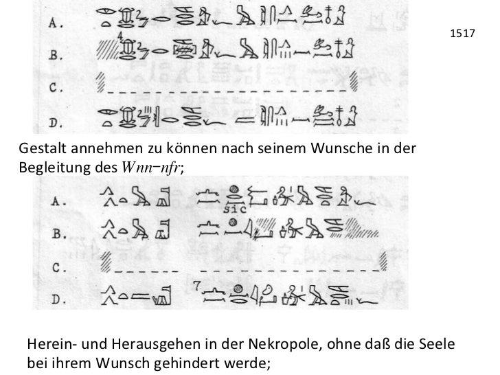 1517 Gestalt annehmen zu können nach seinem Wunsche in der Begleitung des Wnn-nfr;   Herein-‐...