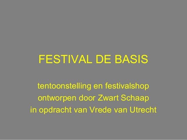 FESTIVAL DE BASIS tentoonstelling en festivalshop ontworpen door Zwart Schaap in opdracht van Vrede van Utrecht