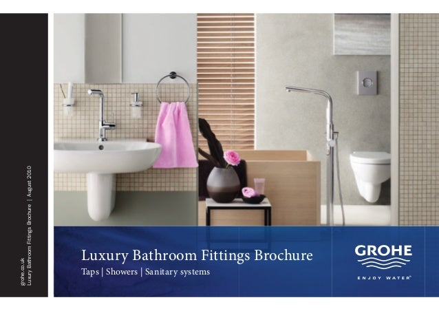 grohe.com Luxury Bathroom Fittings Brochure Taps | Showers | Sanitary systems grohe.co.uk LuxuryBathroomFittingsBrochure|A...