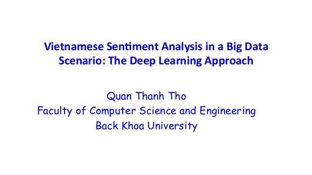 Vietnamese  Sen+ment  Analysis  in  a  Big  Data   Scenario:  The  Deep  Learning  Approach Quan Tha...