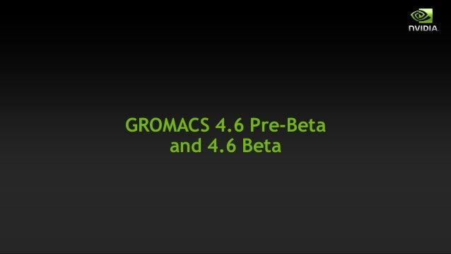 GROMACS 4.6 Pre-Beta    and 4.6 Beta