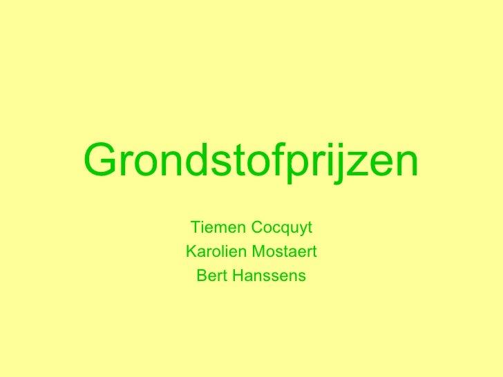 Grondstofprijzen Tiemen Cocquyt Karolien Mostaert Bert Hanssens