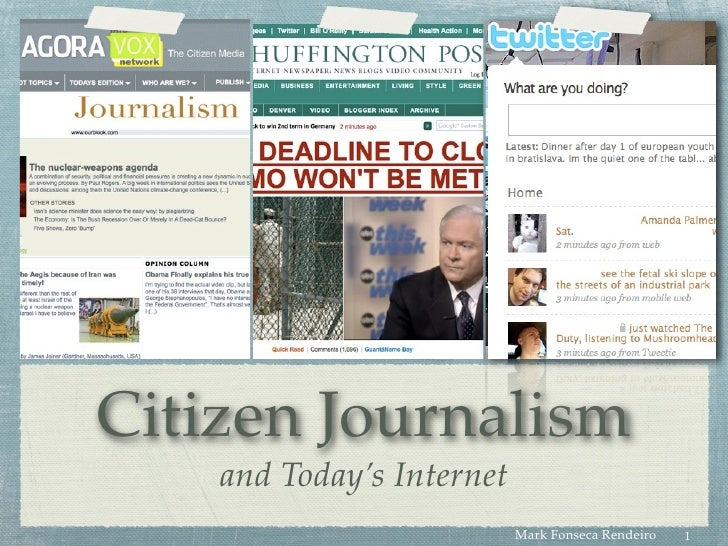 Text     Citizen Journalism     and Today's Internet                            Mark Fonseca Rendeiro   1
