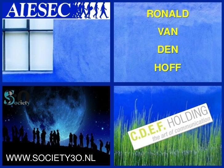 RONALD<br />VAN <br />DEN <br />HOFF<br />WWW.SOCIETY3O.NL<br />
