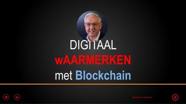 Blockchain in Education DIGITAAL wAARMERKEN met Blockchain