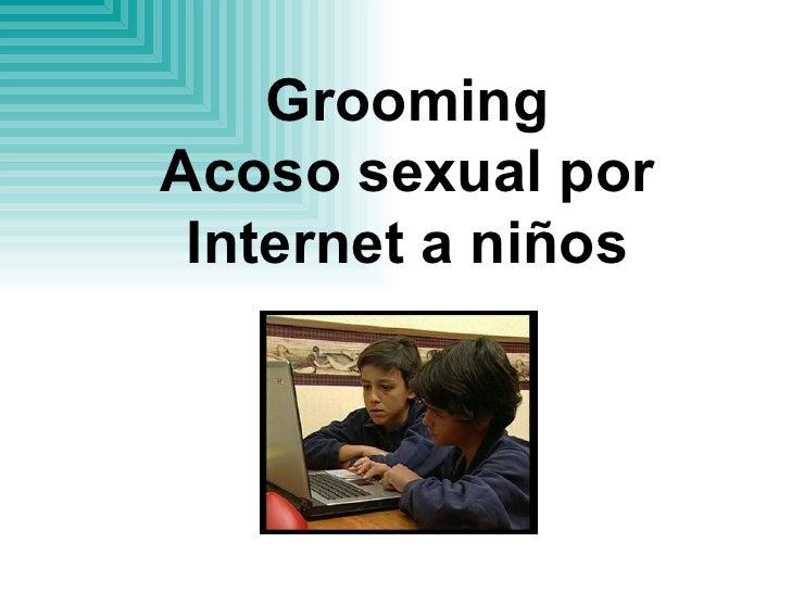 Grooming Acoso sexual por  Internet a niños