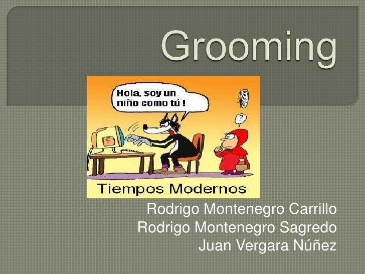 Rodrigo Montenegro CarrilloRodrigo Montenegro Sagredo        Juan Vergara Núñez