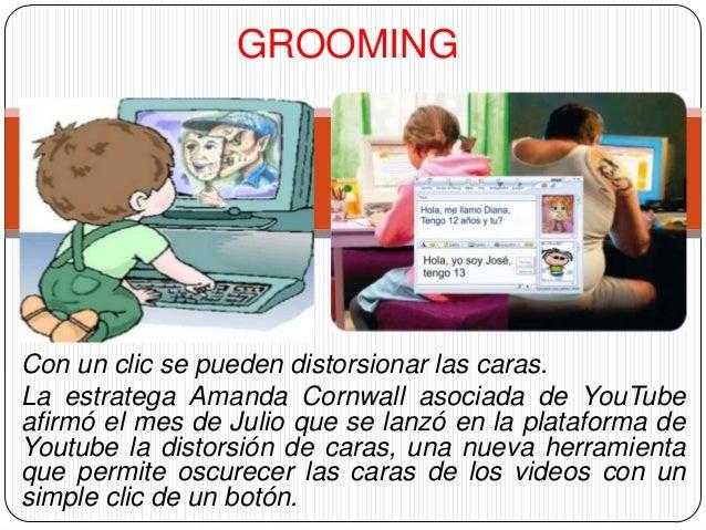 GROOMING  Con un clic se pueden distorsionar las caras. La estratega Amanda Cornwall asociada de YouTube afirmó el mes de ...