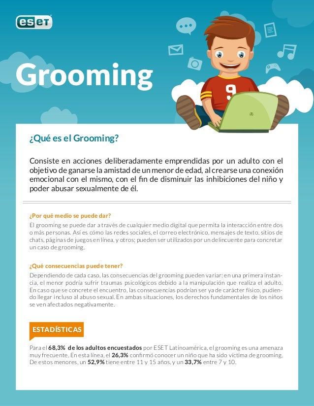 ¿Qué es el Grooming? Consiste en acciones deliberadamente emprendidas por un adulto con el objetivo de ganarse la amistad ...