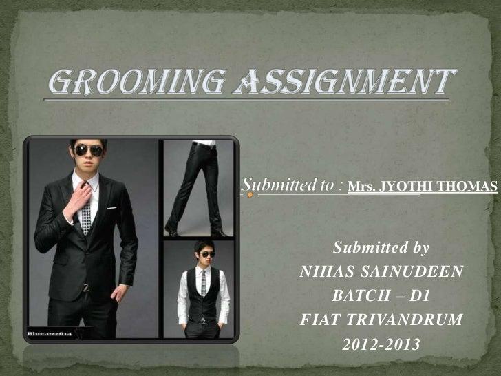 Mrs. JYOTHI THOMAS   Submitted byNIHAS SAINUDEEN   BATCH – D1FIAT TRIVANDRUM    2012-2013