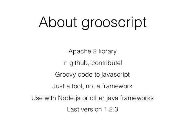 Grooscript and Grails 3 Slide 3