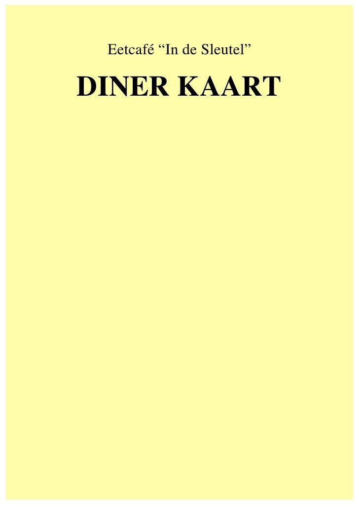 """Eetcafé """"In de Sleutel""""  DINER KAART"""