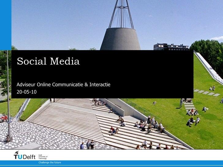 Social Media Rob Speekenbrink Adviseur Online Communicatie & Interactie