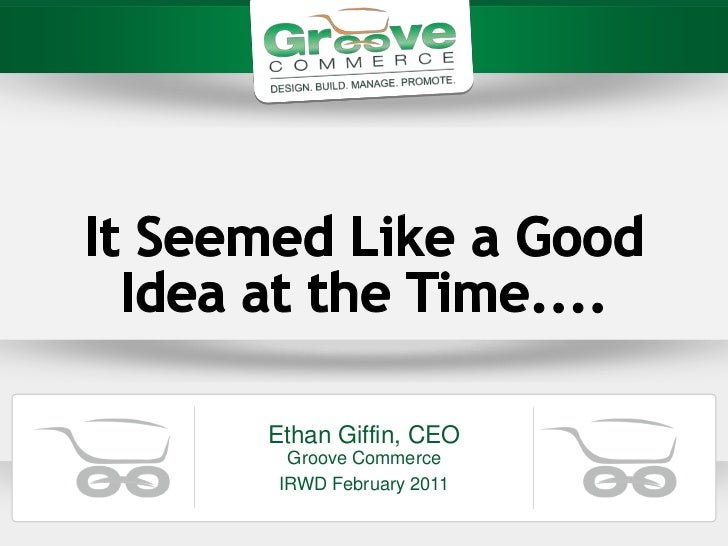 Ethan Giffin, CEO Groove CommerceIRWD February 2011