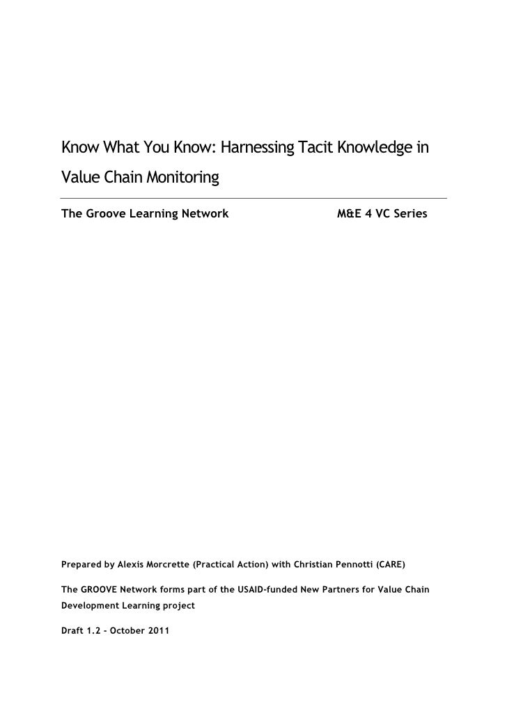 Know What You Know: Harnessing Tacit Knowledge inValue Chain MonitoringThe Groove Learning Network                        ...