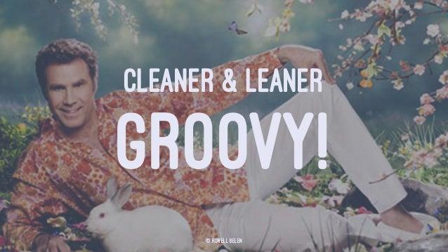 CLEANER & LEANER GROOVY! © Rowell Belen