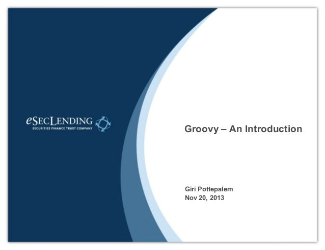 Groovy – An Introduction  Giri Pottepalem Nov 20, 2013  www.cognitomedia.com