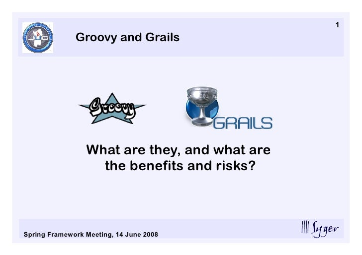 1               Groovy and Grails                      What are they, and what are                    the benefits and ris...