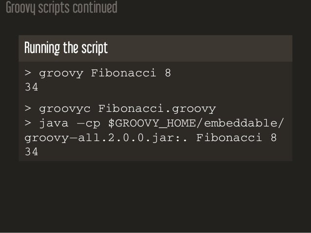 writing scripts in groovy Write groovy scripts for jenkins with code completion nov 7, 2011 in the jenkins instance of my company we have now over 80 jobs sometimes i have to configure the.