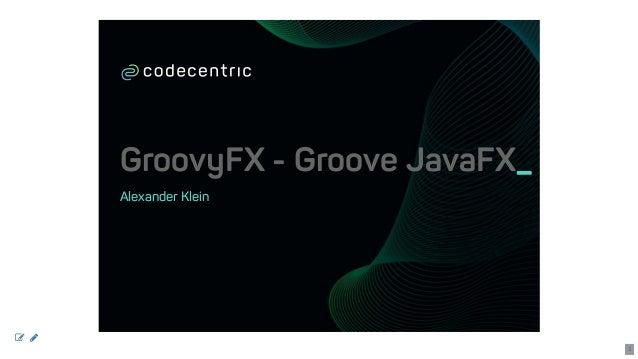 GroovyFX-GrooveJavaFX_ AlexanderKlein   1