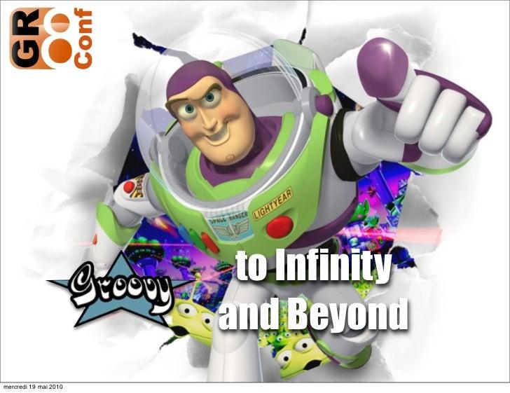 to Infinity                        and Beyond mercredi 19 mai 2010