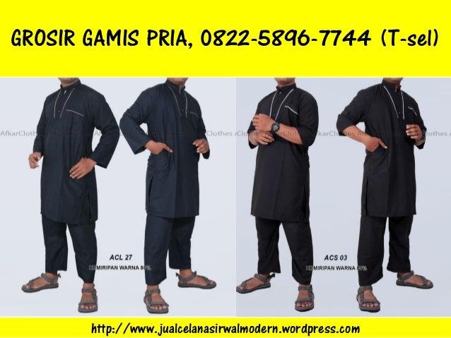 GROSIR GAMIS PRIA, 0822-5896-7744 (T-sel) http://www.jualcelanasirwalmodern.wordpress.com