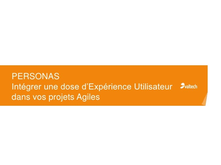 PERSONASIntégrer une dose d'Expérience Utilisateurdans vos projets Agiles<br />