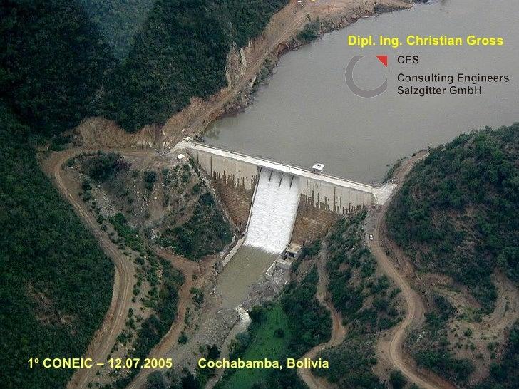 1º CONEIC – 12.07.2005  Cochabamba, Bolivia Dipl. Ing. Christian Gross