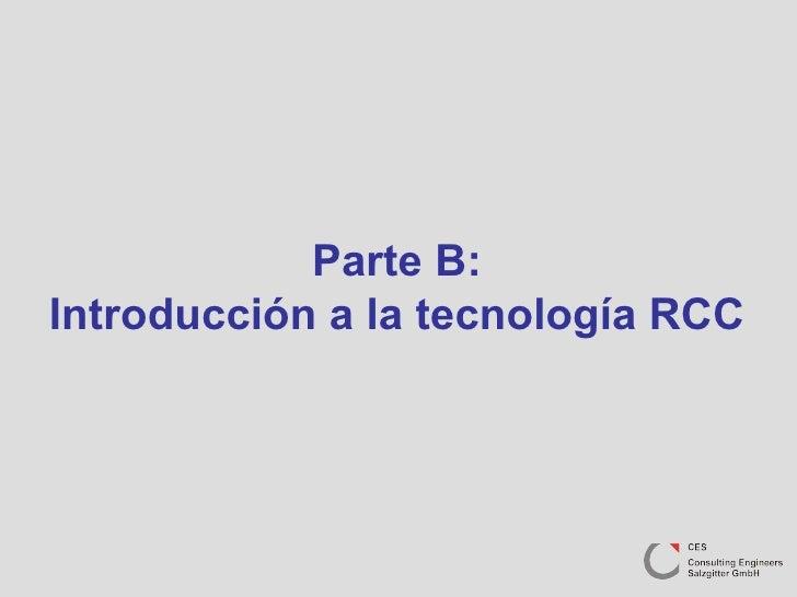 Parte B: Introducción a la tecnología RCC