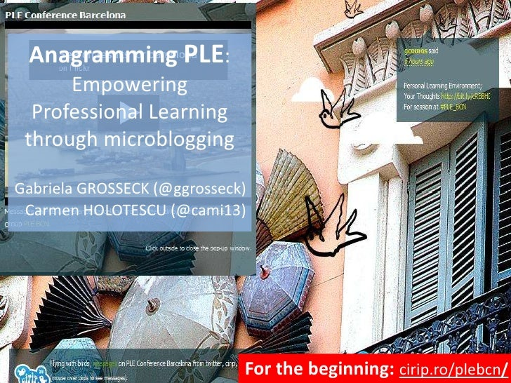Anagramming PLE: Empowering Professional Learning through microblogging<br />Gabriela GROSSECK (@ggrosseck)<br />Carmen HO...