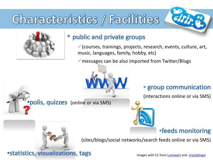 Characteristics / Facilities<br /><ul><li>public and private groups