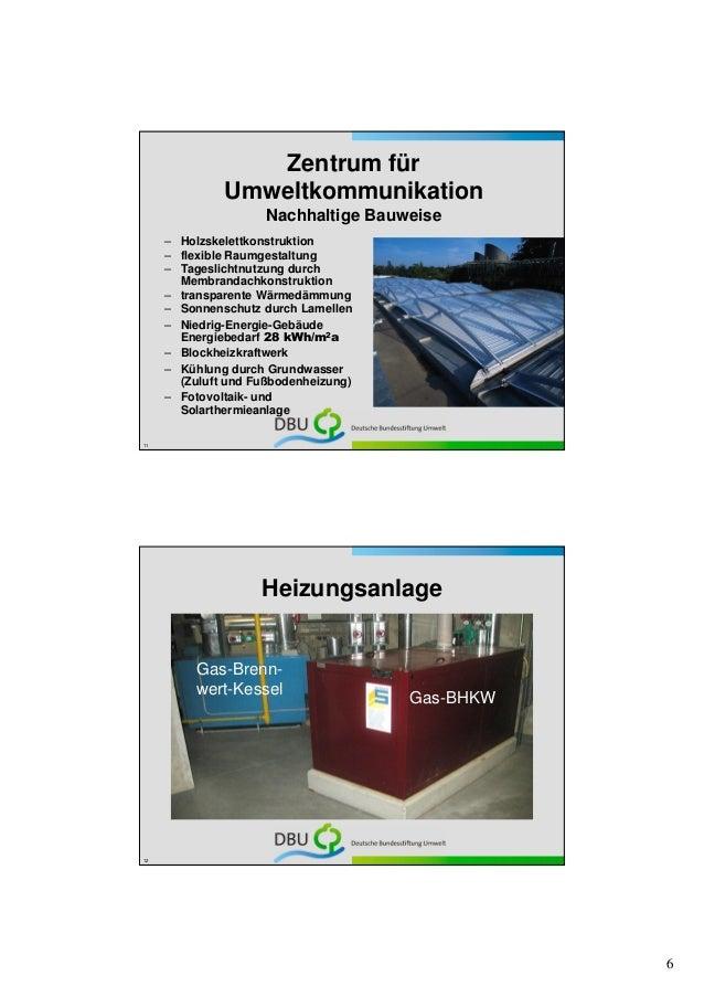 Zentrum für              Umweltkommunikation                     Nachhaltige Bauweise     – Holzskelettkonstruktion     – ...