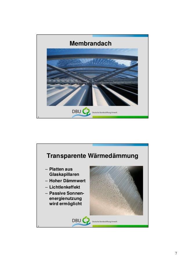 Membrandach13     Transparente Wärmedämmung     – Platten aus       Glaskapillaren     – Hoher Dämmwert     – Lichtlenkeff...