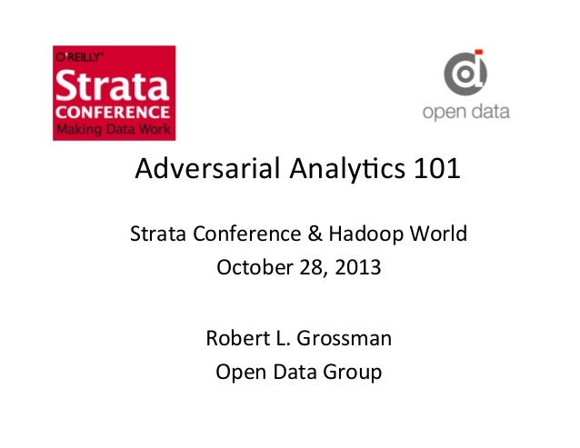 Adversarial  Analy-cs  101   Strata  Conference  &  Hadoop  World   October  28,  2013   Robert  L...