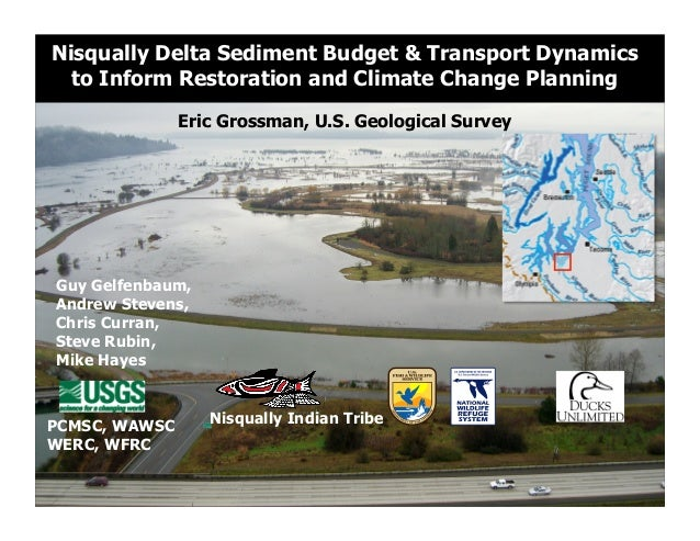 Nisqually Delta Sediment Budget & Transport Dynamics  to Inform Restoration and Climate Change Planning               Eric...