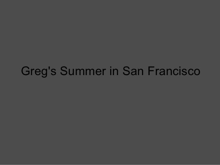 Greg's Summer in San Francisco
