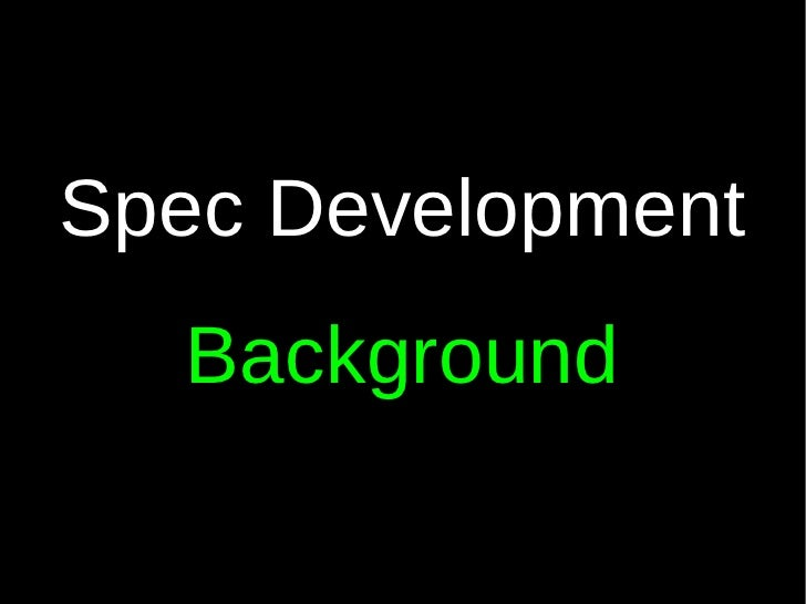 Spec Development  Background