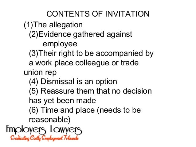 CONTENTS OF INVITATION(1)The allegation(2)Evidence gathered againstemployee(3)Their right to be accompanied bya work place...