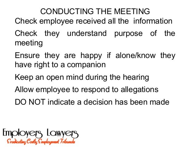 CONDUCTING THE MEETINGCheck employee received all the informationCheck they understand purpose of themeetingEnsure they ar...