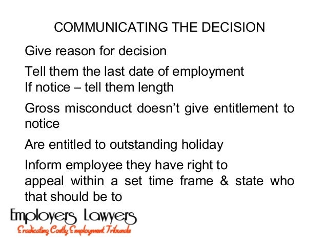 COMMUNICATING THE DECISIONGive reason for decisionTell them the last date of employmentIf notice – tell them lengthGross m...