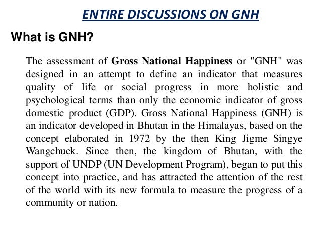 """ENTIRE DISCUSSIONS ON GNHWhat is GNH?  The assessment of Gross National Happiness or """"GNH"""" was  designed in an attempt to ..."""