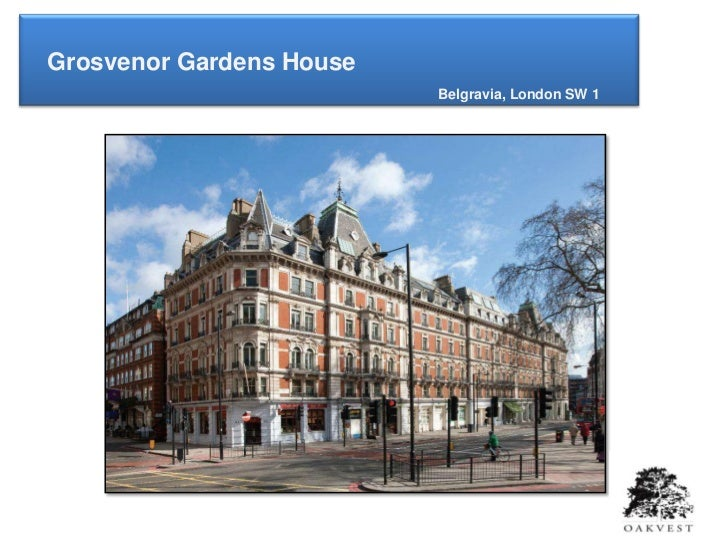 Grosvenor Gardens House                          Belgravia, London SW 1