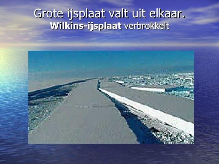Grote ijsplaat valt uit elkaar. Wilkins-ijsplaat  verbrokkelt